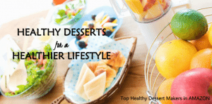 top healthy dessert makers